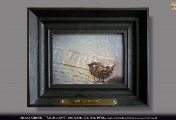 """Andrzej Karpiński - """"Tak się złożyło"""", olej, karton 17x12cm, 1990r., z arch. Andrzeja Karpińskiego © www.airbrush.com.pl"""